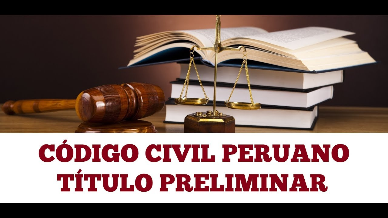 Código civil peruano, Título preliminar - YouTube