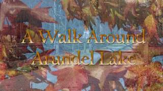 A Walk Around Arundel Lake – Filmed with Sony's New FDR-X3000R Action Camera.