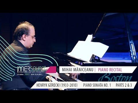 Mihai Maniceanu Gorecki Sonata No 1 parts 2 and 3