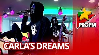 Carla&#39s Dreams - Antiexemplu ProFM LIVE Session