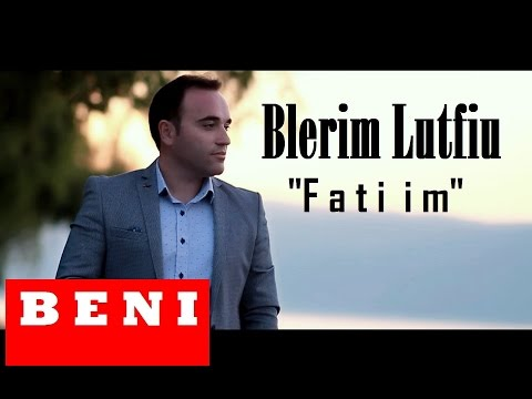 Blerim Lutfiu - Fati im (Official Video) 2016