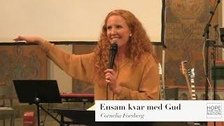 Ensam kvar med Gud - Predikan av Cornelia Forsberg