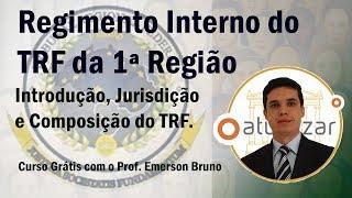 Aula sobre o Regimento Interno do TRF da 1ª Região com o Prof. Emer...