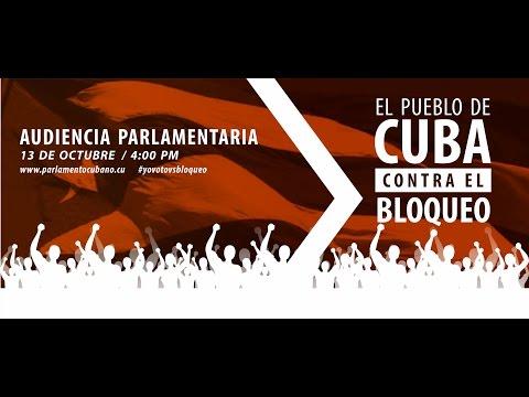 Audiencia Parlamentaria El Pueblo de Cuba contra el Bloqueo