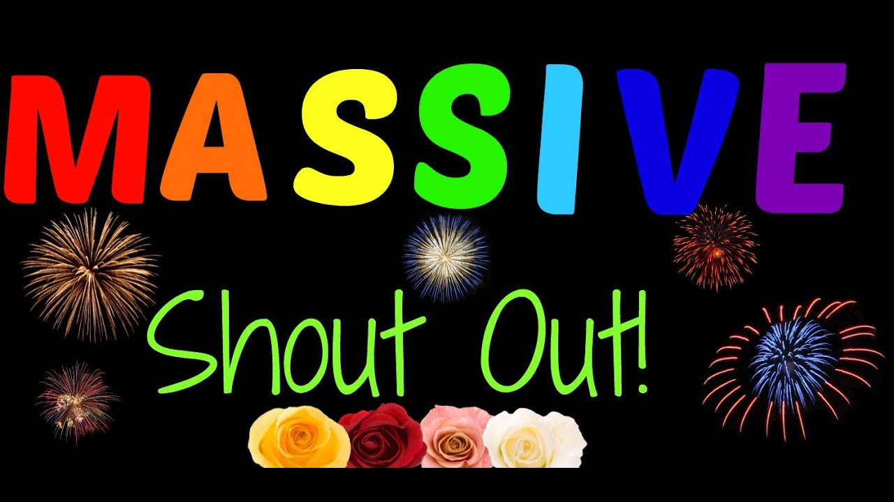 One MASSIVE Shout Out! - YouTube
