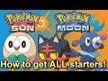 How to Get ALL New Starter Pokemon In Pokemon Sun and Moon EASY! (Rowlet, Litten & Popplio Guide!)