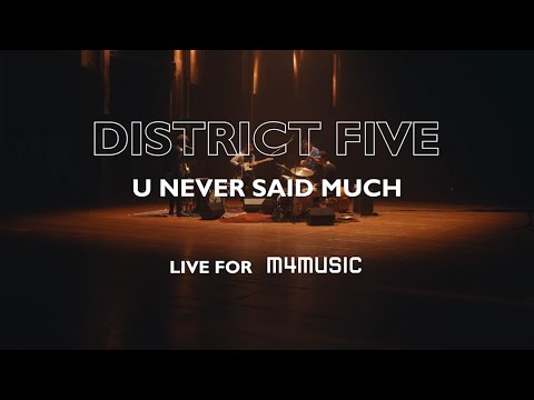 District Five – «u never said much» |m4music Festival 2021