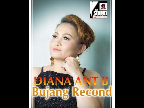 DIANA ANT BELIKAU_BUJANG RECOND(OFFICIAL LIRIK VIDEO)