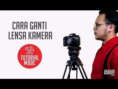 [TUTORIAL] Cara Mengganti Lensa Kamera