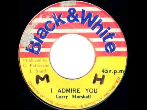 Larry Marshall - I Admire You