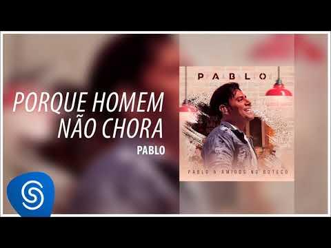 Pablo - Porque Homem Não Chora (Pablo & Amigos no Boteco) [Áudio Oficial]