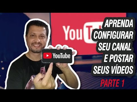 Como configurar seu canal no Youtube e Postar os Vídeos [Parte 1]