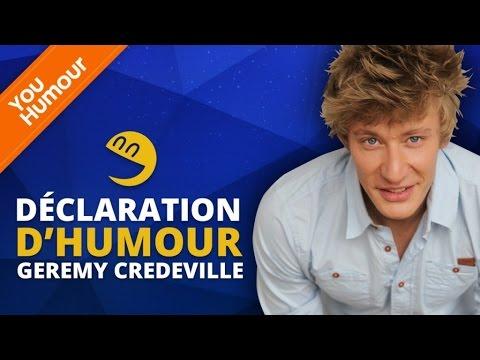 Geremy Credeville - Déclaration d'humour