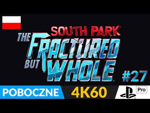 SOUTH PARK: The Fractured But Whole PL 👌 odc.27 (#27) 👈 Kana