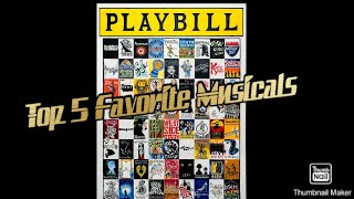 Top 5 Favorite Musicals (don't mind the singing)