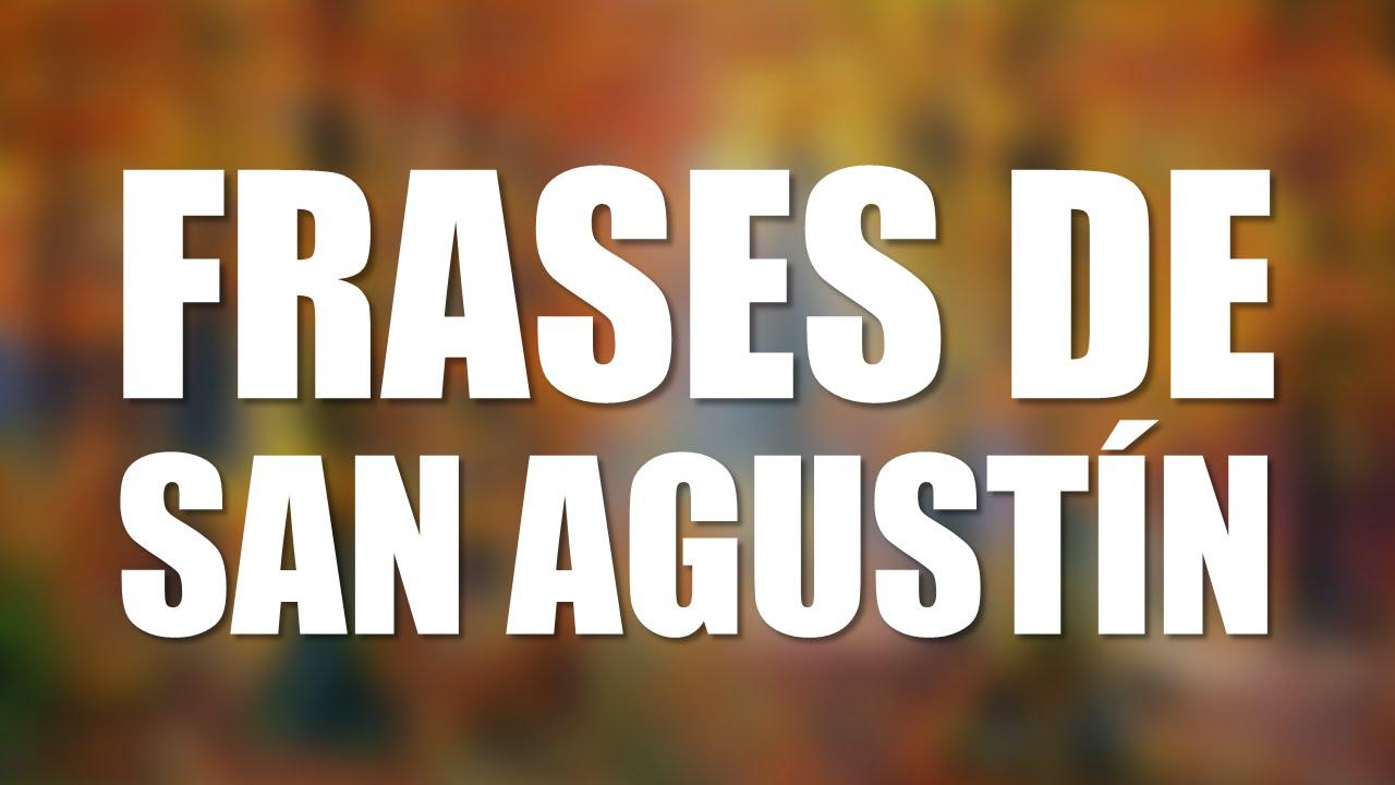 Las 10 Mejores Frases De San Agustin Youtube