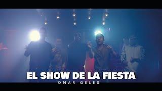EL SHOW DE LA FIESTA (La Botella) - Omar Geles [Video Oficial]