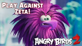 Angry Birds 2 | Defeat Zeta from The Angry Birds Movie 2!