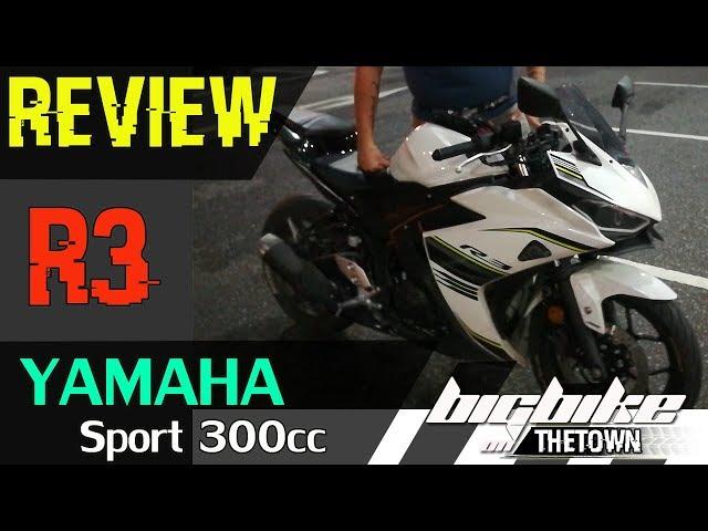????? Yamaha [ R3 ]..Sport 300cc..?????????..???????..?????????...? BigBikeOnTheTown ?