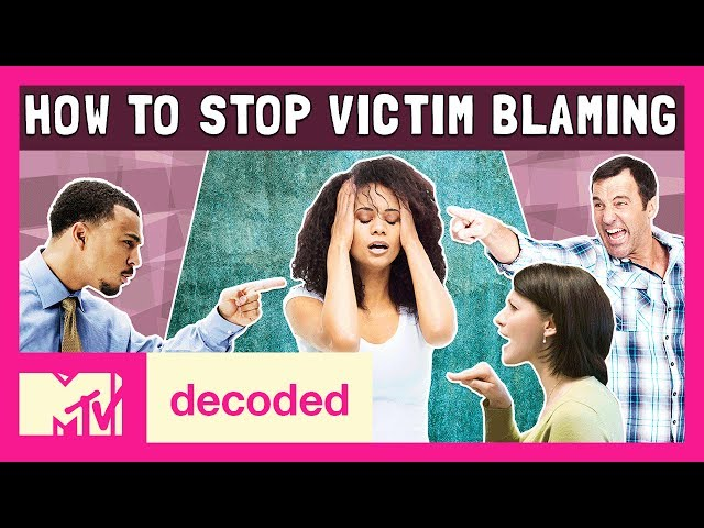How to Stop Victim Blaming  | Decoded | MTV
