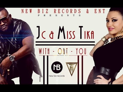 "JC & MISS TIKA "" WITHOUT YOU "" Promoted by N I C C project"