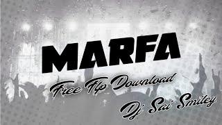 Marfa Free Flp Download    Dj Sai Smiley