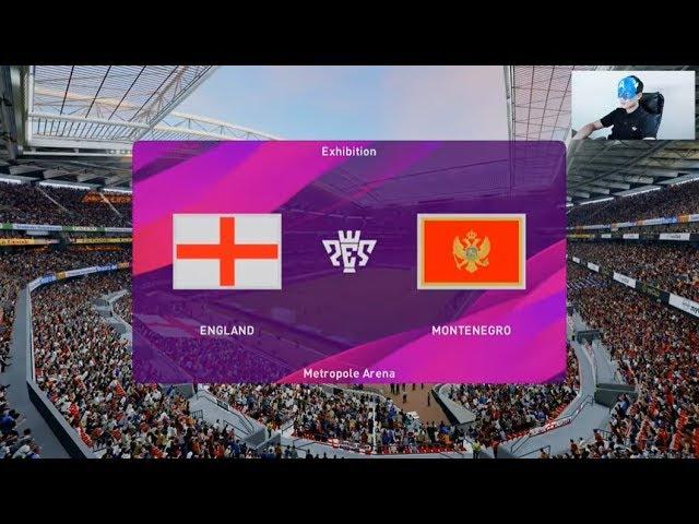 Match Pes 2020 - EngIandd vs Mоntеnеɡrо