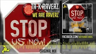 Ta K Raverz We Are RaverZ Original Mix Official Preview Kattiva Records