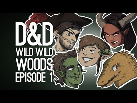 Dungeons & Dragons LIVE: WILD WILD WOODS! (Ep. 1 of 2)