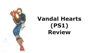 Vandal Hearts (PS1) Review!
