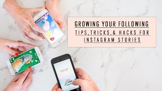 Growing A Following: Tips, Tricks, & Hacks For Instagram Stories