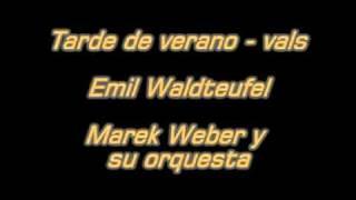 Tarde de verano - vals - E. Waldteufel - M. Weber y su orquesta.mpg