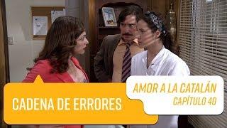 Capítulo 40   Amor a la Catalán