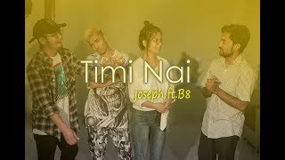 Timi Nai - Joseph feat. B-8EIGHT