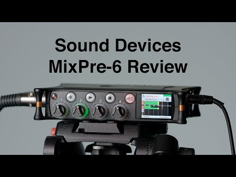 Sound Devices MixPre-6 Review