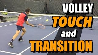 Tennis Volley Lesson - Touch and Transition - Drills and Tips
