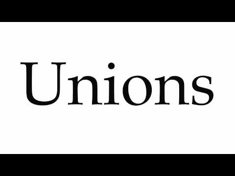 How to Pronounce Unions