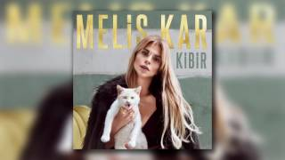 Melis Kar - Kibir