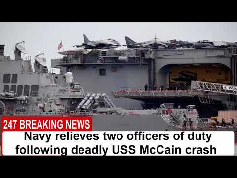 Navy relieves two officers of duty following deadly USS McCain crash | 247 Breaking News