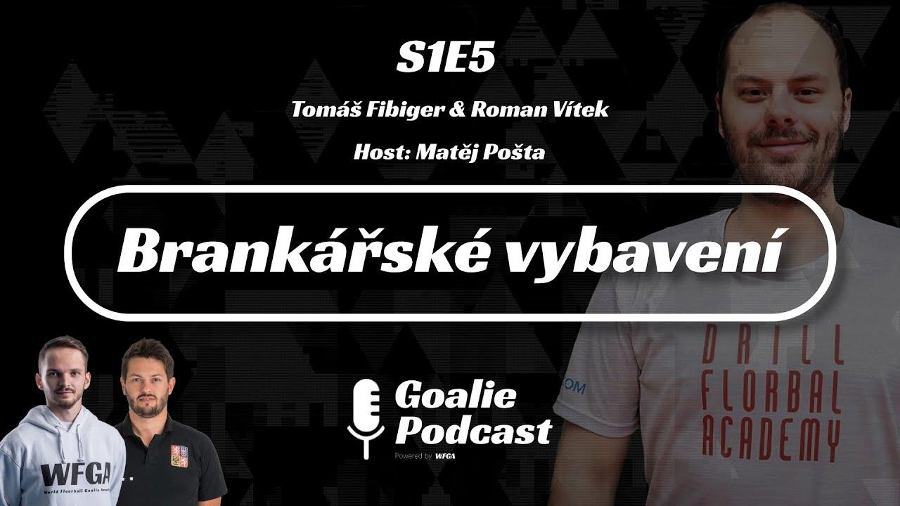 Goalie Podcast #5 | Brankářské vybavení | Host: Matěj Pošta