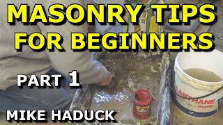 MASONRY TIPS FOR BEGINNERS (part 1 of 3) (MIke Haduck)