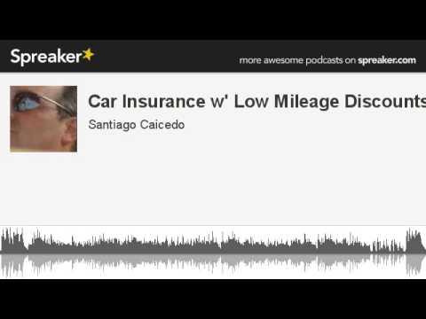 Car Insurance w' Low Mileage Discounts