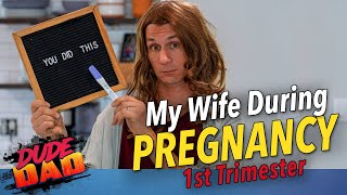 My wife during pregnancy (1st Trimester) | Dude Dad