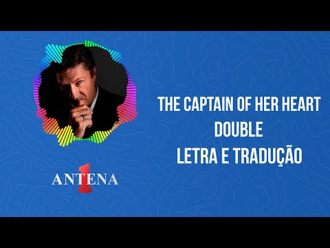 Video - Double - The Captain of Her Heart (Letra e Tradução)