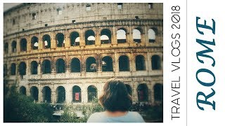 TRAVEL VLOGS 2018 - ITALY (PART ONE) - ROME