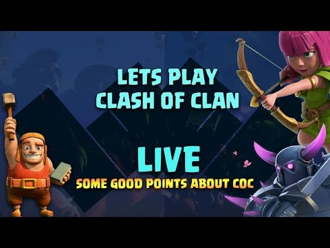 Clash Of Clan Lovers Lets Talk About Some Good Points About Coc And Why You Are Still Loving LIVE