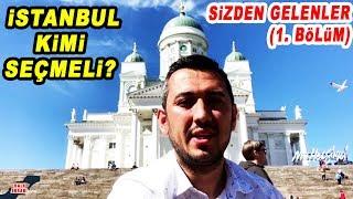 İstanbul Kimi Seçmeli? Sizden Gelenler: 1. Bölüm