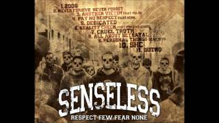 SENSELESS - RESPECT FEW, FEAR NONE (full album)