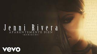 Jenni Rivera - Aparentemente Bien (Versión Mariachi - Audio)