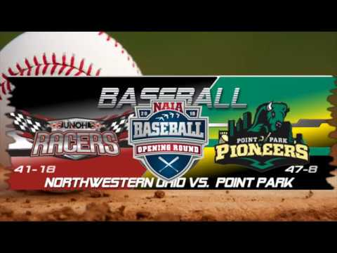 NAIA Baseball - University of Northwestern Ohio vs. Point Park University 5-16-2018
